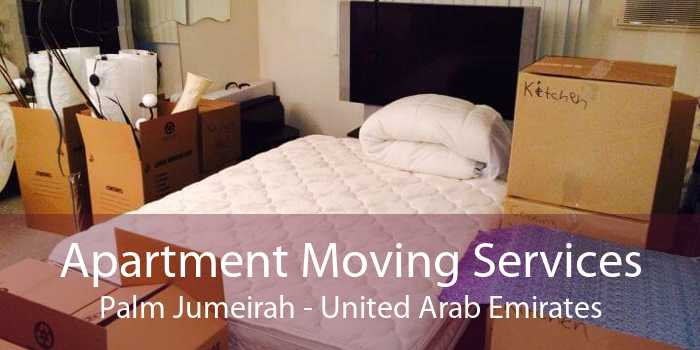 Apartment Moving Services Palm Jumeirah - United Arab Emirates