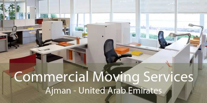 Commercial Moving Services Ajman - United Arab Emirates
