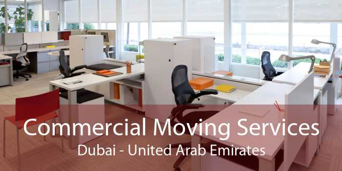 Commercial Moving Services Dubai - United Arab Emirates