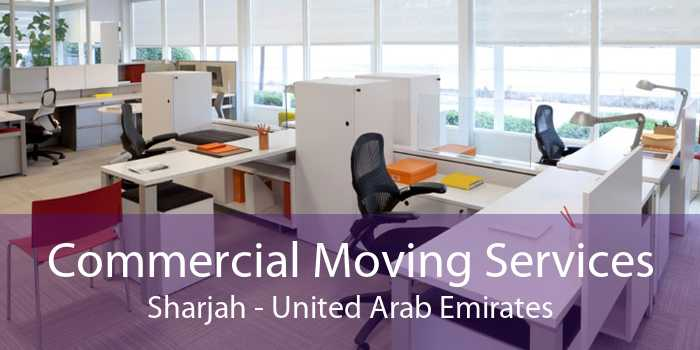 Commercial Moving Services Sharjah - United Arab Emirates