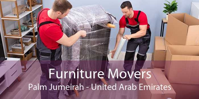 Furniture Movers Palm Jumeirah - United Arab Emirates