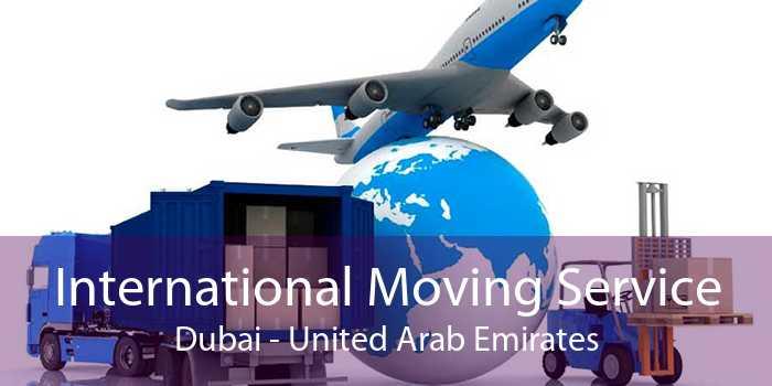 International Moving Service Dubai - United Arab Emirates