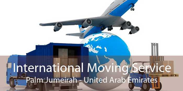 International Moving Service Palm Jumeirah - United Arab Emirates