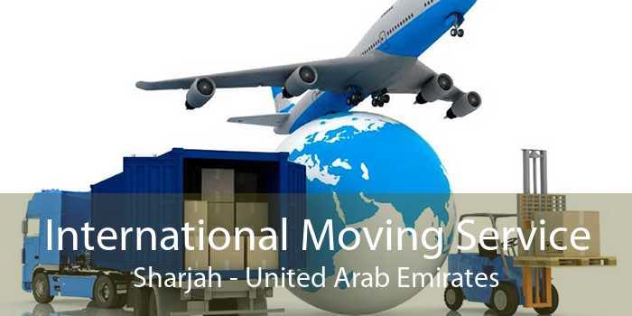 International Moving Service Sharjah - United Arab Emirates