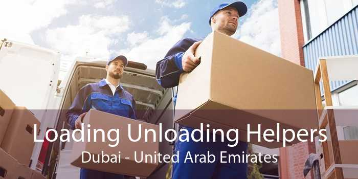 Loading Unloading Helpers Dubai - United Arab Emirates