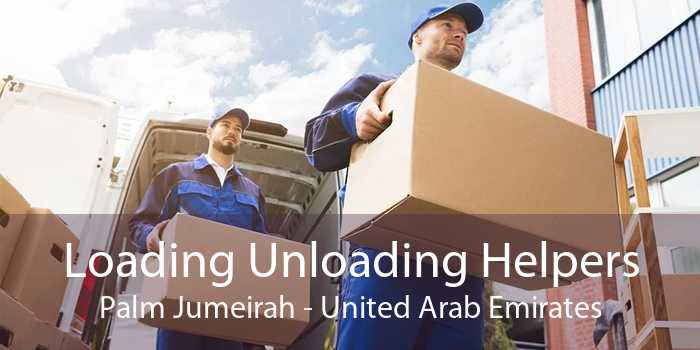 Loading Unloading Helpers Palm Jumeirah - United Arab Emirates