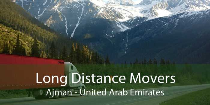 Long Distance Movers Ajman - United Arab Emirates