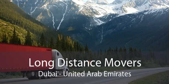 Long Distance Movers Dubai - United Arab Emirates