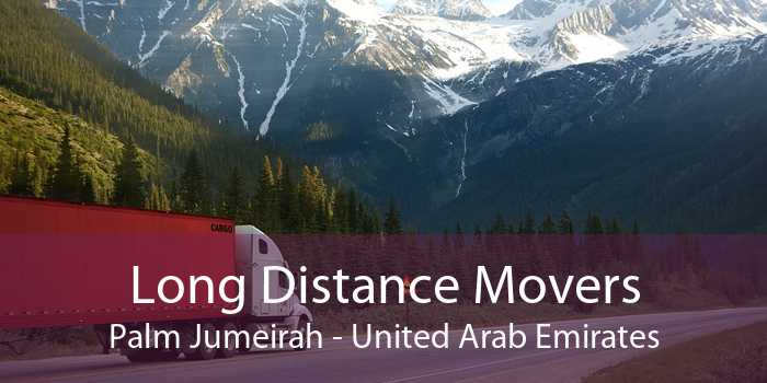 Long Distance Movers Palm Jumeirah - United Arab Emirates