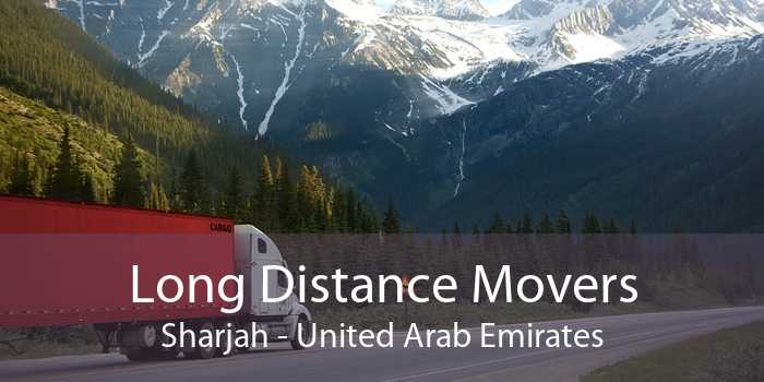 Long Distance Movers Sharjah - United Arab Emirates