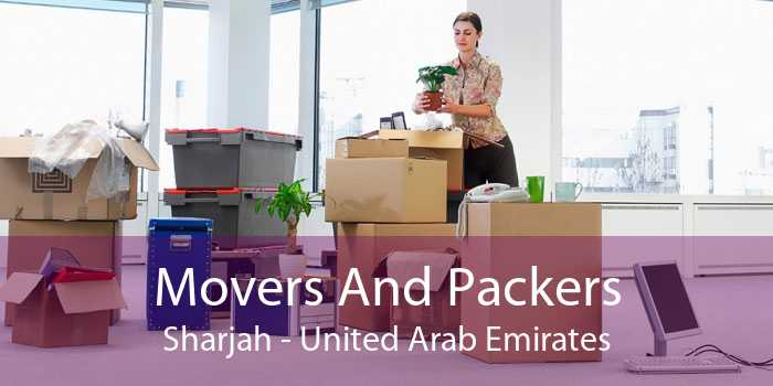 Movers And Packers Sharjah - United Arab Emirates