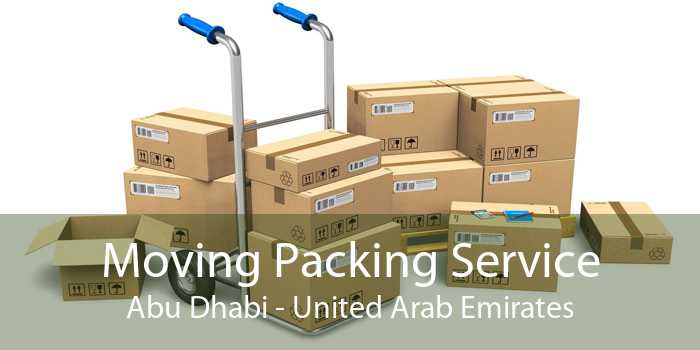 Moving Packing Service Abu Dhabi - United Arab Emirates