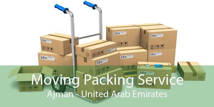 Moving Packing Service Ajman - United Arab Emirates