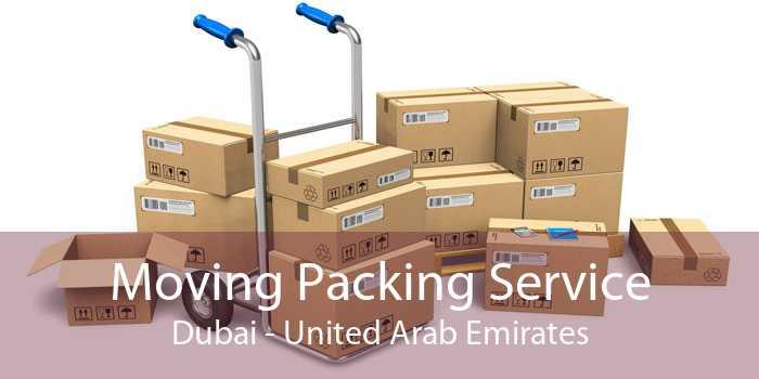 Moving Packing Service Dubai - United Arab Emirates