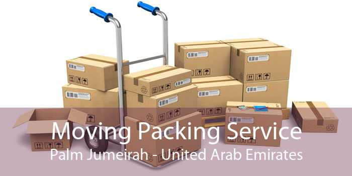 Moving Packing Service Palm Jumeirah - United Arab Emirates