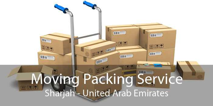 Moving Packing Service Sharjah - United Arab Emirates