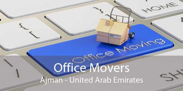 Office Movers Ajman - United Arab Emirates