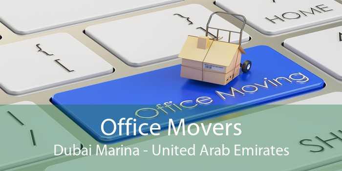 Office Movers Dubai Marina - United Arab Emirates