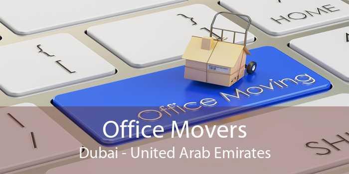 Office Movers Dubai - United Arab Emirates