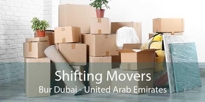Shifting Movers Bur Dubai - United Arab Emirates