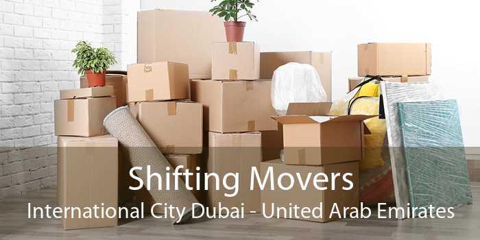 Shifting Movers International City Dubai - United Arab Emirates